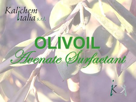 OLIVOIL Avenate Surfactant. Anti cellulitis SKIN SKIN The most extended body organ DISTINCT ACTION LEVELS Moisturisers Emollients Lighteners Epidermis.