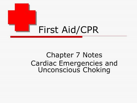 Chapter 7 Notes Cardiac Emergencies and Unconscious Choking