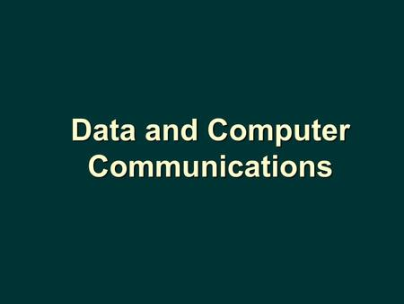 Data and Computer Communications. Data Transmission CHAPTER 3.