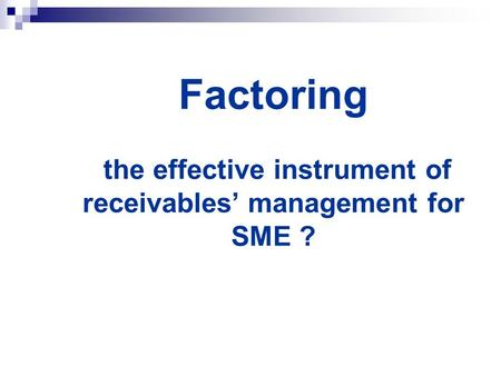 Factoring the effective instrument of receivables' management for SME ?