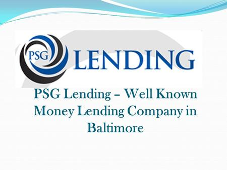 PSG Lending – Well Known Money Lending Company in Baltimore.