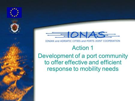 Action 1 Development of a port community to offer effective and efficient response to mobility needs.