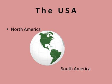 T h e U S A North America South America. Christopher Columbus.