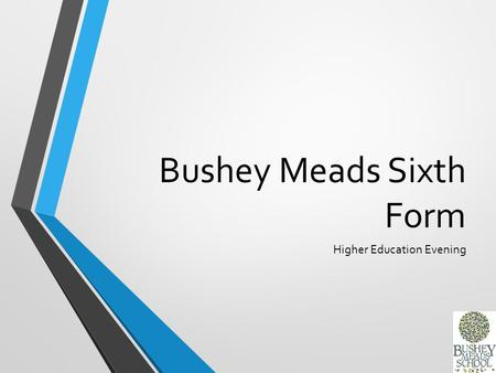 Bushey Meads Sixth Form Higher Education Evening.
