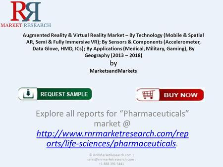 Augmented Reality & Virtual Reality Market – By Technology (Mobile & Spatial AR, Semi & Fully Immersive VR); By Sensors & Components (Accelerometer, Data.