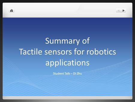 Summary of Tactile sensors for robotics applications Student Talk – Di Zhu.