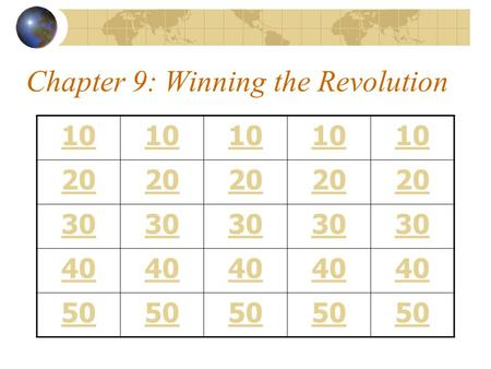 Chapter 9: Winning the Revolution 10 20 30 40 50.