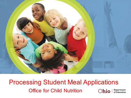Processing Student Meal Applications Office for Child Nutrition.