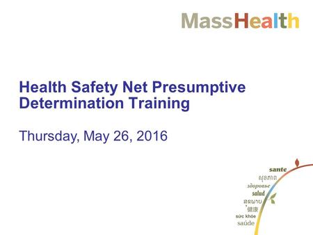 Health Safety Net Presumptive Determination Training