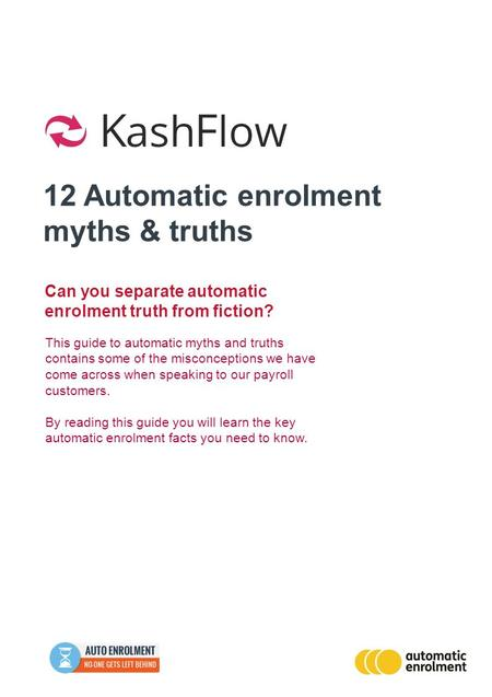 12 Automatic enrolment myths & truths This guide to automatic myths and truths contains some of the misconceptions we have come across when speaking to.