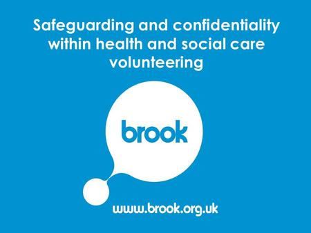 Safeguarding and confidentiality within health and social care volunteering.