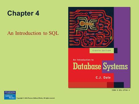 Chapter 4 An Introduction to SQL. Copyright © 2004 Pearson Addison-Wesley. All rights reserved.4-2 Topics in this Chapter SQL: History and Overview The.