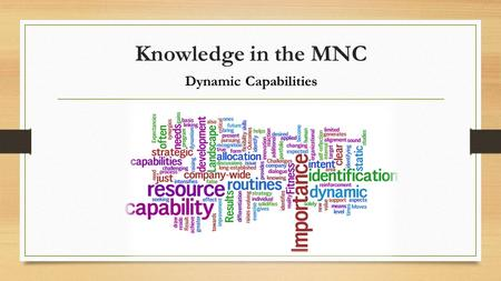 Knowledge in the MNC Dynamic Capabilities.