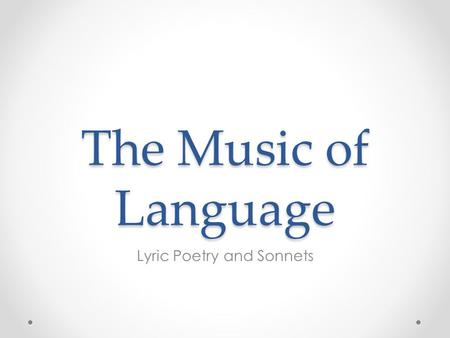 The Music of Language Lyric Poetry and Sonnets. Poetry Author's purpose for poetry is generally to show, express, or describe emotions o Concise or compact.