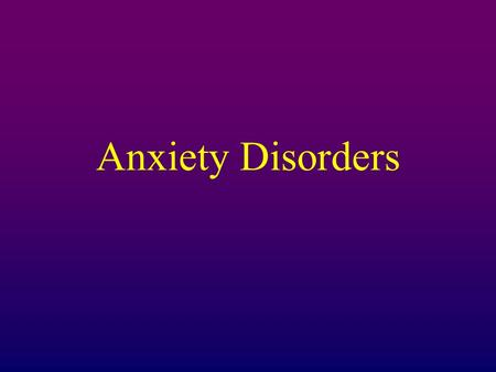 Anxiety Disorders. Anxiety Anxiety – general state of dread or uneasiness that occurs in response to a vague or imagined danger. Puts us on physical &