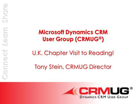 @CRMUG About CRMUG Founded in 2007 Officially recognized by Microsoft The largest, independent group for Users of Microsoft Dynamics CRM 2,600+ company.