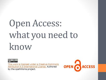 Open Access: what you need to know This work is licensed under a Creative Commons Attribution 4.0 International License.This work is licensed under a Creative.