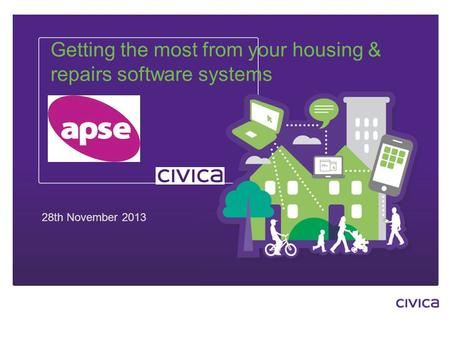 1 Getting the most from your housing & repairs software systems G 28th November 2013.