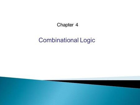 Chapter 4 Combinational Logic. 4.1 Introduction   Logic circuits for digital systems may be combinational or sequential. A combinational circuit consists.