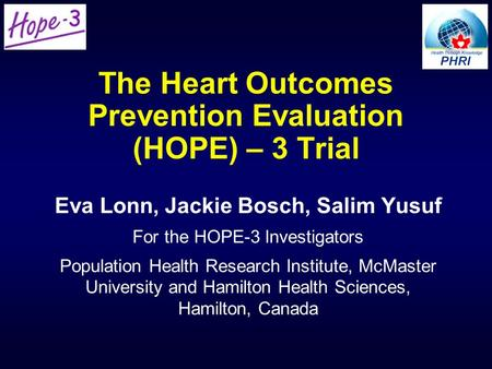 The Heart Outcomes Prevention Evaluation (HOPE) – 3 Trial