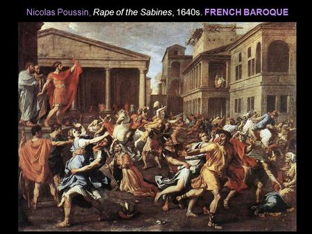 Nicolas Poussin, Rape of the Sabines, 1640s. FRENCH BAROQUE.
