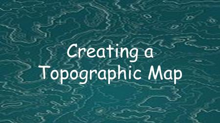 Creating a Topographic Map. Draw your topographic map using 20m contour intervals metersline through 20m. 1. Starting on the inside edge of the blank.