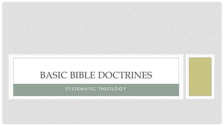 SYSTEMATIC THEOLOGY BASIC BIBLE DOCTRINES. John Frame Introduction to Systematic Theology The Lord's Covenants Doctrine of God - Theology Proper Word.