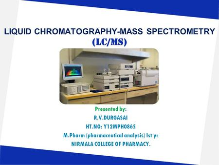 LIQUID CHROMATOGRAPHY-MASS SPECTROMETRY (LC/MS)