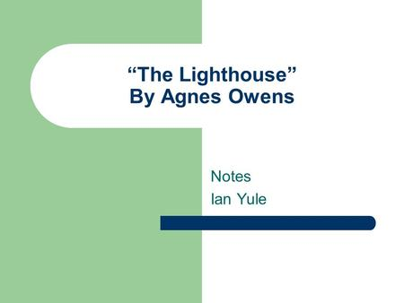 """The Lighthouse"" By Agnes Owens"