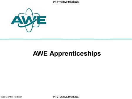 PROTECTIVE MARKING Doc Control Number AWE Apprenticeships.