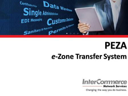 PEZA e-Zone Transfer System Changing the way you do business.