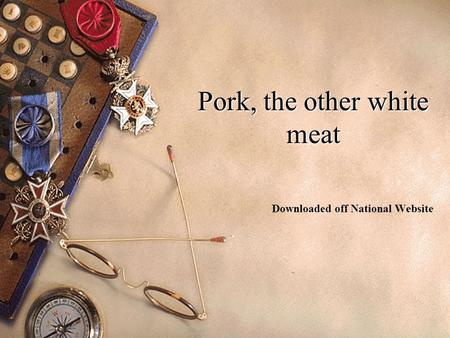 Pork, the other white meat Downloaded off National Website.