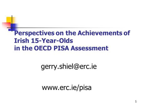 1 Perspectives on the Achievements of Irish 15-Year-Olds in the OECD PISA Assessment