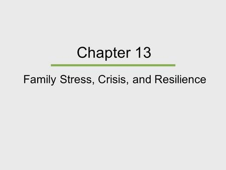 Family Stress, Crisis, and Resilience