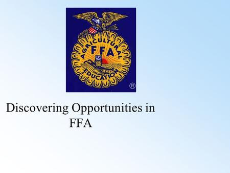 Discovering Opportunities in FFA. Common Core/Next Generation Standards Addressed! WHST.9 ‐ 12.5 Develop and strengthen writing as needed by planning,
