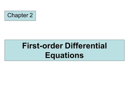 First-order Differential Equations Chapter 2. Overview II. Linear equations Chapter 1 : Introduction to Differential Equations I. Separable variables.