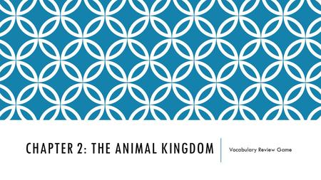 CHAPTER 2: THE ANIMAL KINGDOM Vocabulary Review Game.