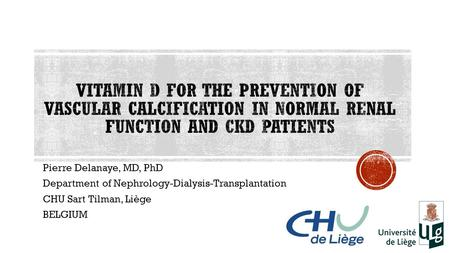Pierre Delanaye, MD, PhD Department of Nephrology-Dialysis-Transplantation CHU Sart Tilman, Liège BELGIUM.