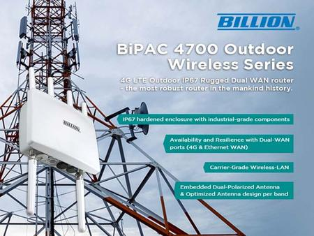 ? ? 2012 Billion Electric Co., Ltd. 1. ? 2 4G LTE Outdoor Wireless Applications.