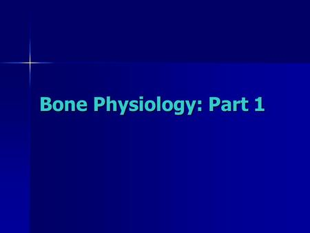 Bone Physiology: Part 1. Skeletal System --Includes the bones, joints, ligaments and cartilage --Provides support and protects the body -- 206 bones in.