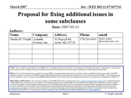 Doc.: IEEE 802.11-07/0477r0 Submission March 2007 C. Wright, AzimuthSlide 1 Proposal for fixing additional issues in some subclauses Notice: This document.