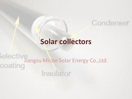 Solar collectors Jiangsu Micoe Solar Energy Co.,Ltd.