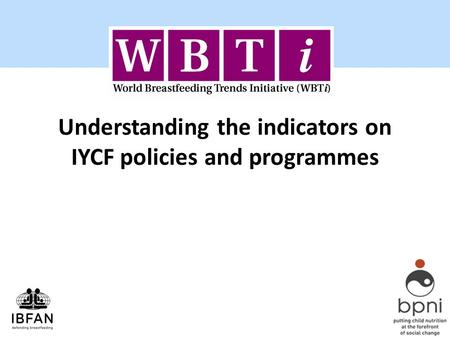 Understanding the indicators on IYCF policies and programmes.