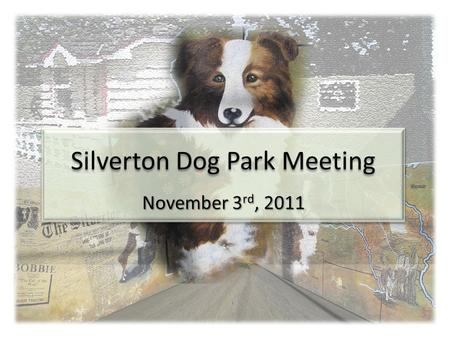 Silverton Dog Park Meeting. Agenda Planning Process.