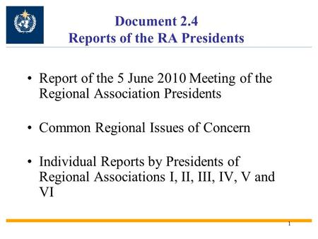 1 Document 2.4 Reports of the RA Presidents Report of the 5 June 2010 Meeting of the Regional Association Presidents Common Regional Issues of Concern.