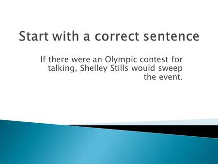 If there were an Olympic contest for talking, Shelley Stills would sweep the event.