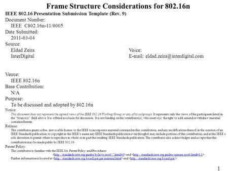 Frame Structure Considerations for 802.16n IEEE 802.16 Presentation Submission Template (Rev. 9) Document Number: IEEE C802.16n-11/0005 Date Submitted: