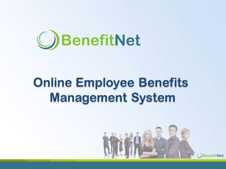Online Employee Benefits Management System. Agenda  What is BenefitNet  How BenefitNet Works  Sample workflows  HR System  Key Benefits  Implementation.