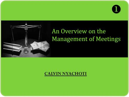 An Overview on the Management of Meetings  CALVIN NYACHOTI.