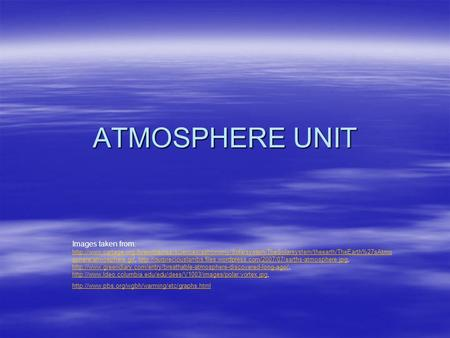 ATMOSPHERE UNIT Images taken from:  sphere/atmosphere.gif,